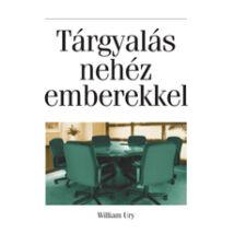 William Ury: Tárgyalás nehéz emberekkel