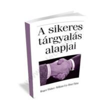 Roger Fisher - William Ury - Bruce Patton:  A sikeres tárgyalás alapjai