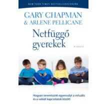 Gary Chapman: Netfüggő gyerekek /HOGYAN TEREMTSÜNK EGYENSÚLYT A VIRTUÁLIS ÉS A VALÓDI KAPCSOLATOK KÖZÖTT/