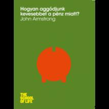 John Armstrong: Hogyan aggódjunk kevesebbet a pénz miatt