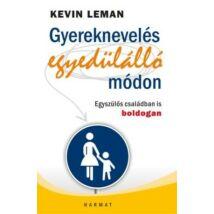 Kevin Leman: Gyereknevelés egyedülálló módon