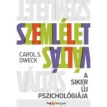 Dweck, Carol S.: Szemléletváltás /A siker új pszichológiája/