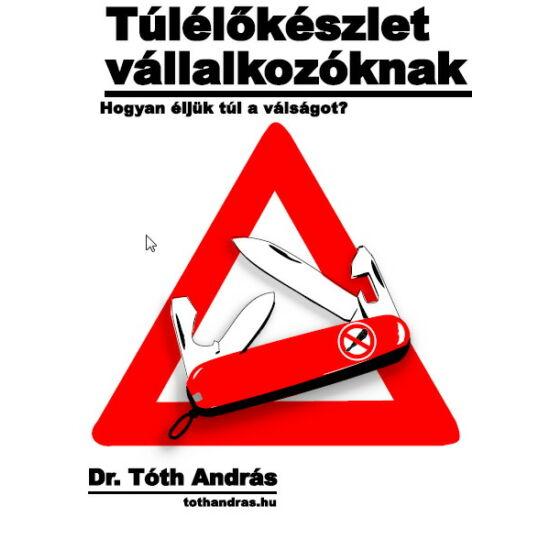 dr. Tóth András: Túlélőkészlet vállalkozóknak