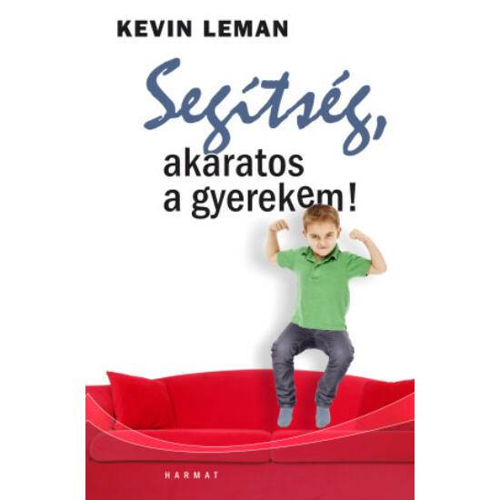 Kevin Leman: Segítség, akaratos a gyerekem!