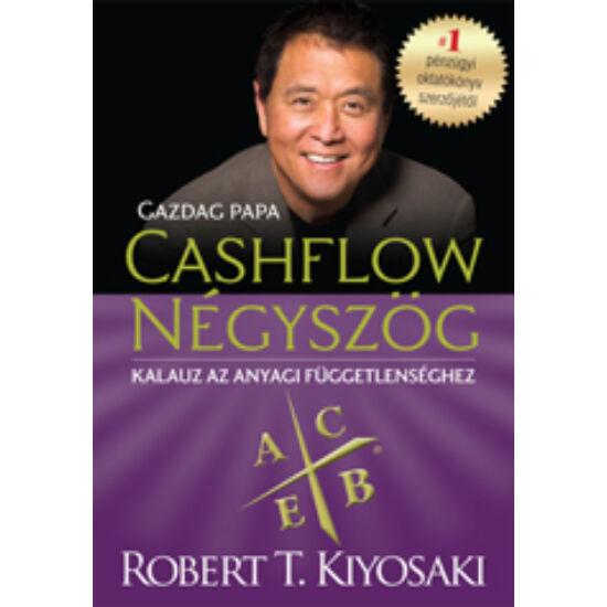 Robert T. Kiyosaki: CASHFLOW négyszög (2013)