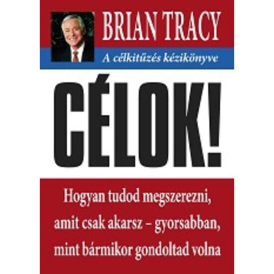 Brian Tracy: CÉLOK!