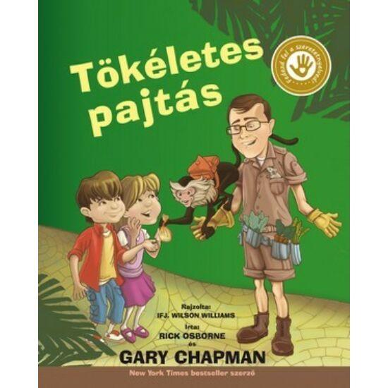 Gary Chapman: Tökéletes pajtás /Az 5 szeretetnyelv gyerekeknek/