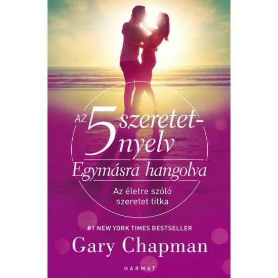 Gary Chapman: Egymásra hangolva /Öt szeretetnyelv a házasságban/