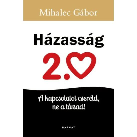Dr. Mihalec Gábor: Házasság 2.0
