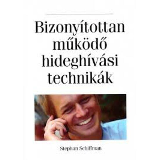 Stephan Schiffman: Bizonyítottan működő hideghívási technikák