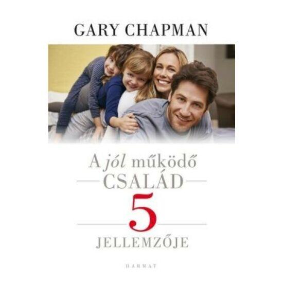 Gary Chapman: A jól működő család 5 jellemzője