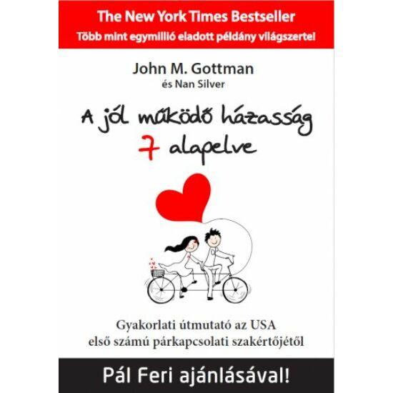 JOHN M. GOTTMAN, NAN SILVER: A jól működő házasság 7 alapelve