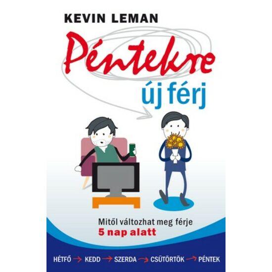 Kevin Leman: Péntekre új férj /Mitől változhat meg férje 5 nap alatt?/