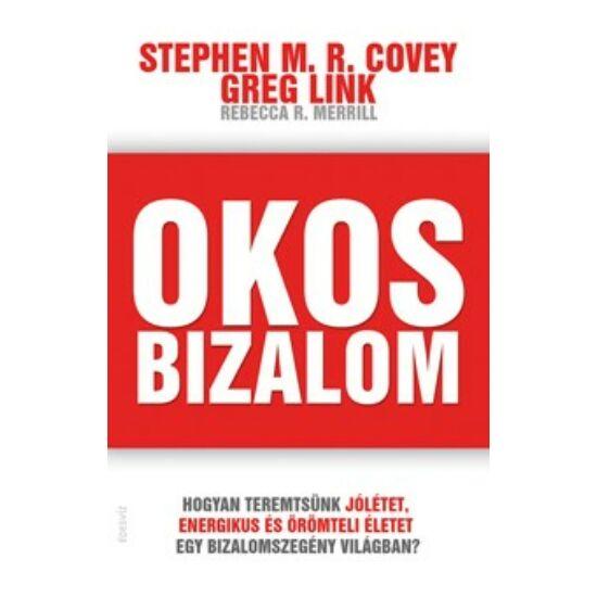 Stephen M. R. Covey és Greg Link: Okos bizalom