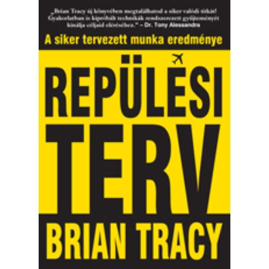 Brian Tracy: Repülési Terv