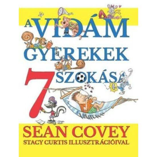 Sean Covey: A vidám gyerekek 7 szokása