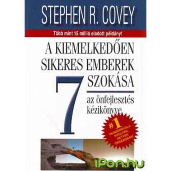 Stephen R. Covey: A kiemelkedően sikeres emberek 7 szokása - Az önfejlesztés kézikönyve