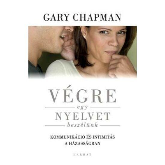 Gary Chapman: Végre egy nyelvet beszélünk