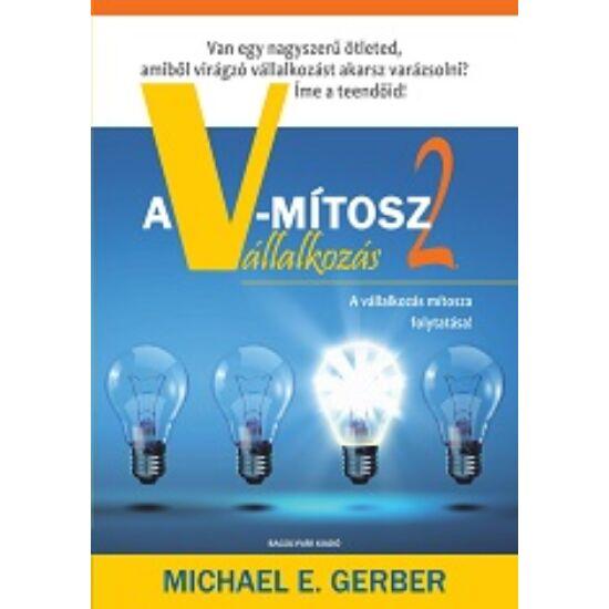 Michael E. Gerber: Vállalkozás mítosz 2.